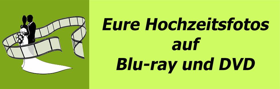 EURE HOCHZEITSFOTOS ALS FILM AUF BLU-RAY ODER DVD